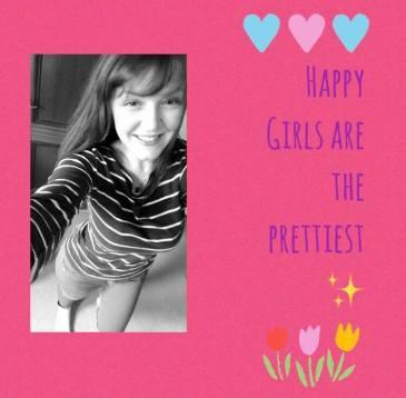 happy girls are the prettiest.jpg